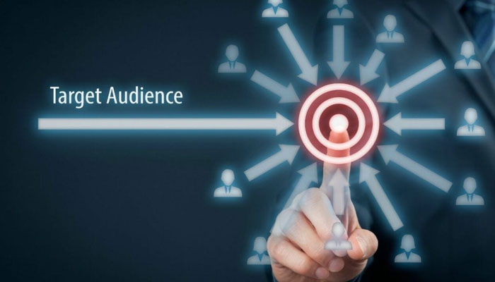 Know your customers and target a specific audience